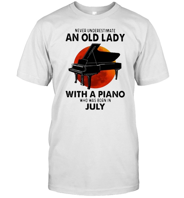 Never Underestimate An Old Lady With A Piano Who Was Born In July Blood Moon  Classic Men's T-shirt