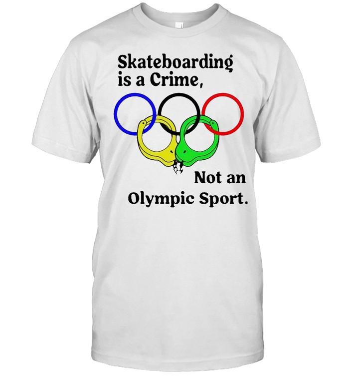 Skateboarding is a crime not an Olympic sport 2021 shirt Classic Men's T-shirt
