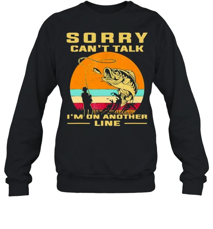 Sorry cant talk im on another line fishing vintage shirt Unisex Sweatshirt