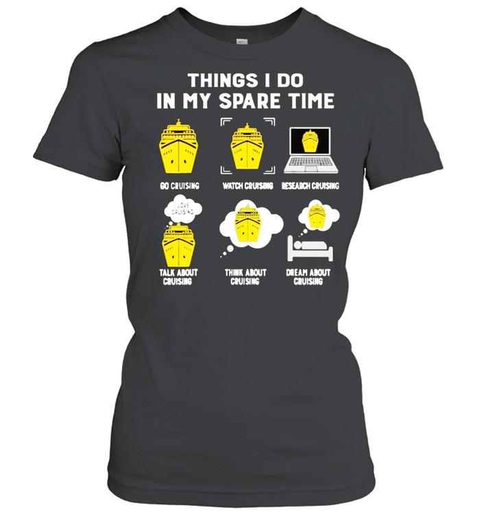 Things i do in my spare time cruising shirt Classic Women's T-shirt