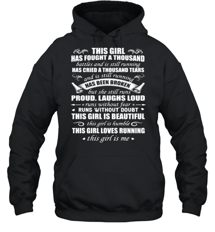 This girl has fought a thousand has cried a thousand tears proud laughs loud this girl is beautiful shirt Unisex Hoodie