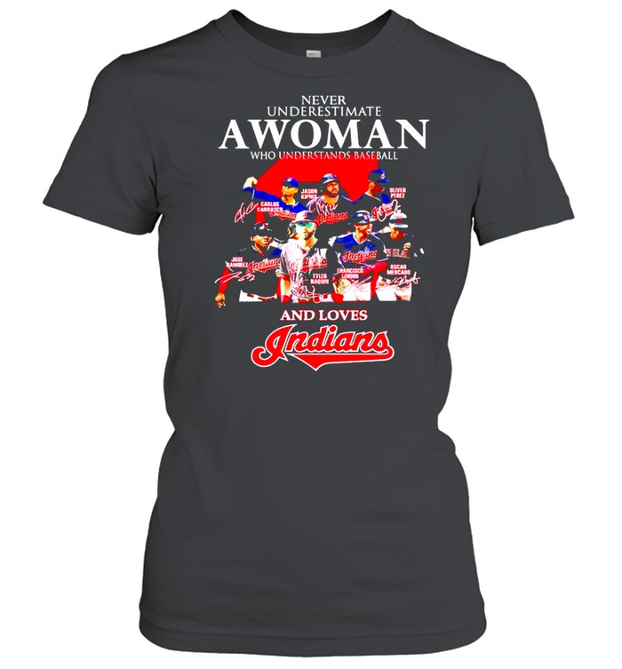 Never underestimate a woman who understands baseball and loves Indians shirt Classic Women's T-shirt