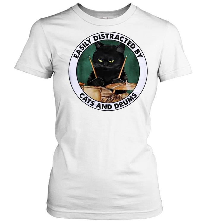 Easily distracted by cats and drums shirt Classic Women's T-shirt