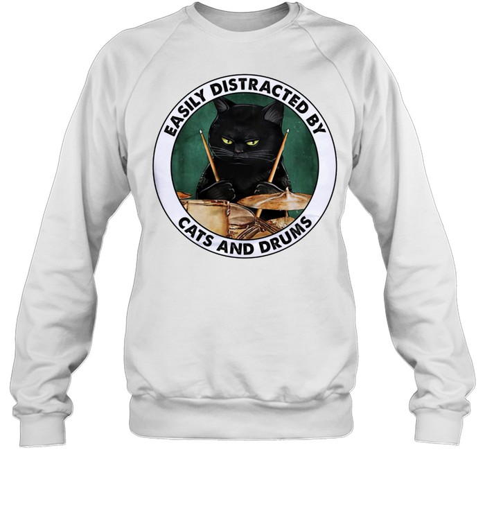 Easily distracted by cats and drums shirt Unisex Sweatshirt