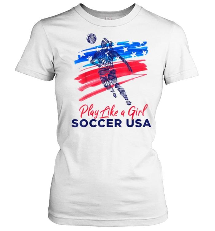 Play Like a Girl USA Soccer Team  USA Womens Football T- Classic Women's T-shirt