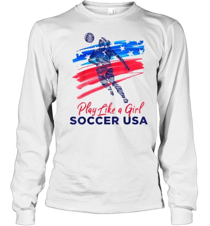 Play Like a Girl USA Soccer Team  USA Womens Football T- Long Sleeved T-shirt