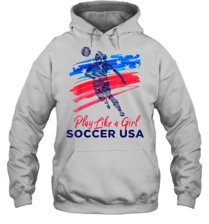 Play Like a Girl USA Soccer Team  USA Womens Football T- Unisex Hoodie
