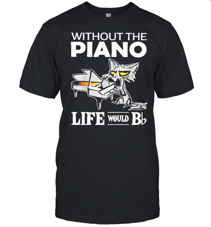 Without The Piano Life Would BB Cat  Classic Men's T-shirt