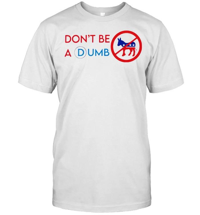 Don't be a dumb not Biden shirt Classic Men's T-shirt