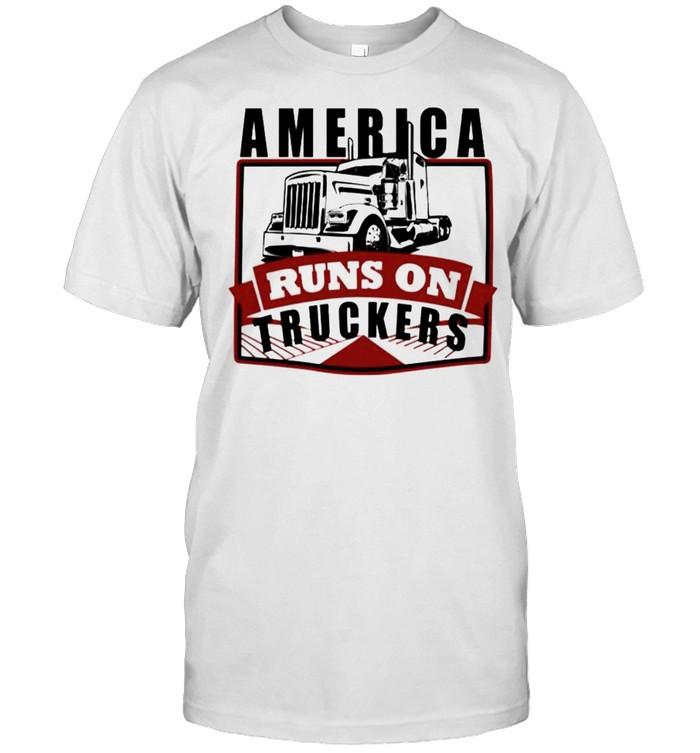 America runs on truckers shirt Classic Men's T-shirt