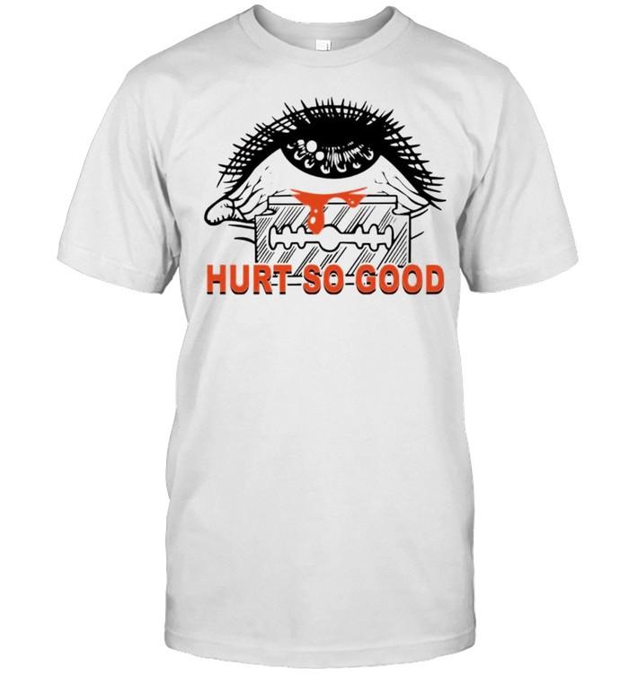 Hurt so good shirt Classic Men's T-shirt