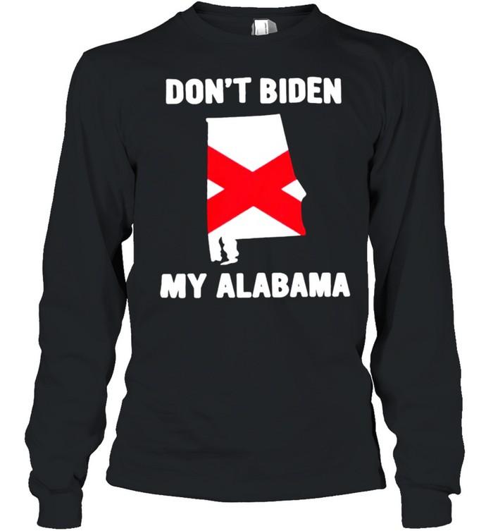 Dont Biden my Alabama shirt Long Sleeved T-shirt