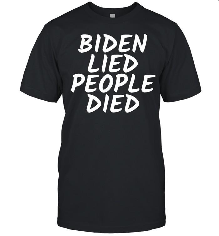 Biden Lied People Died Gift  Classic Men's T-shirt
