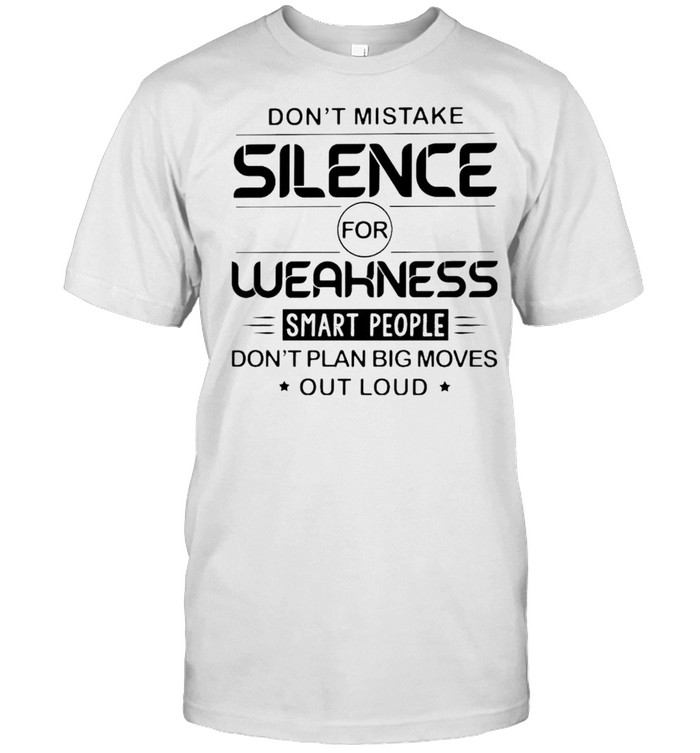 Don't mistake silence for weakness smart people shirt Classic Men's T-shirt