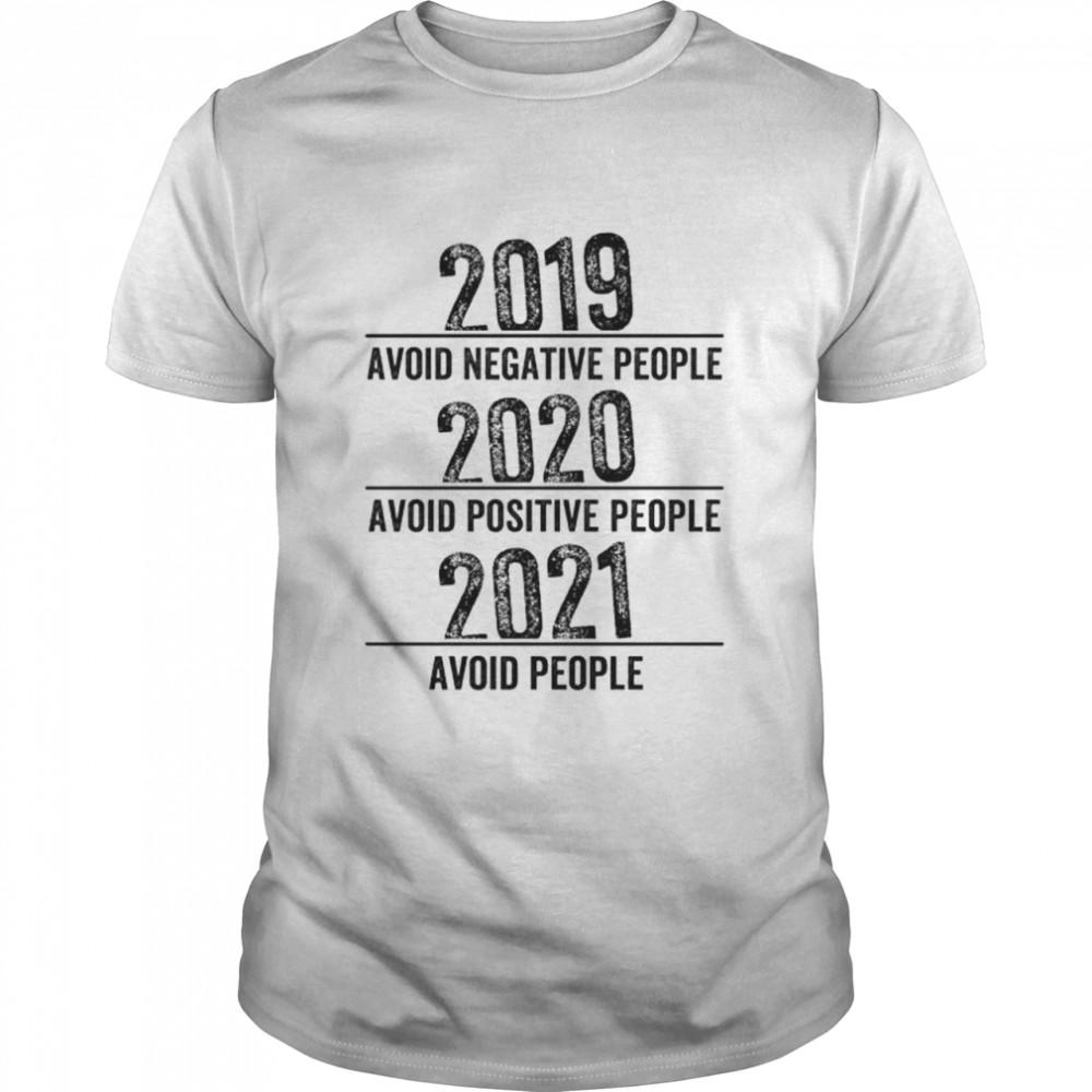 2019 avoid negative people 2021 avoid people shirt Classic Men's T-shirt