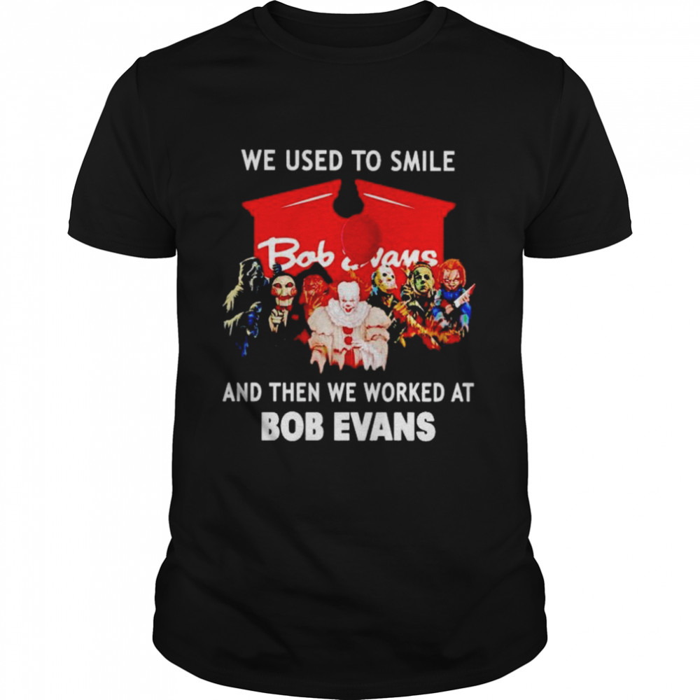 Horror Halloween we used to smile and then we worked at Bob Evans shirt Classic Men's T-shirt