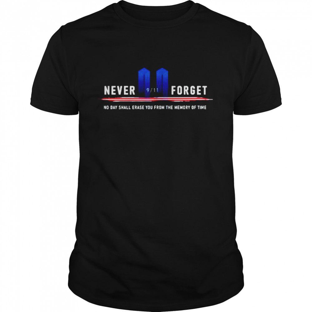 9 11 never forget no day shall erase you from the memory of time shirt Classic Men's T-shirt