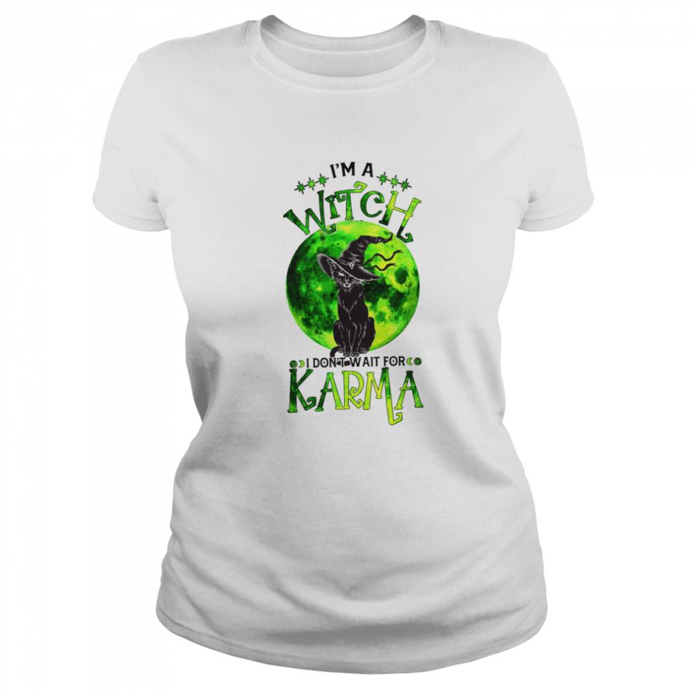 Black Cat I'm a witch i don't wait for karma shirt Classic Women's T-shirt