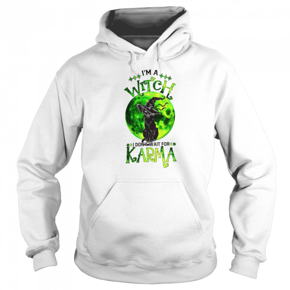 Black Cat I'm a witch i don't wait for karma shirt Unisex Hoodie