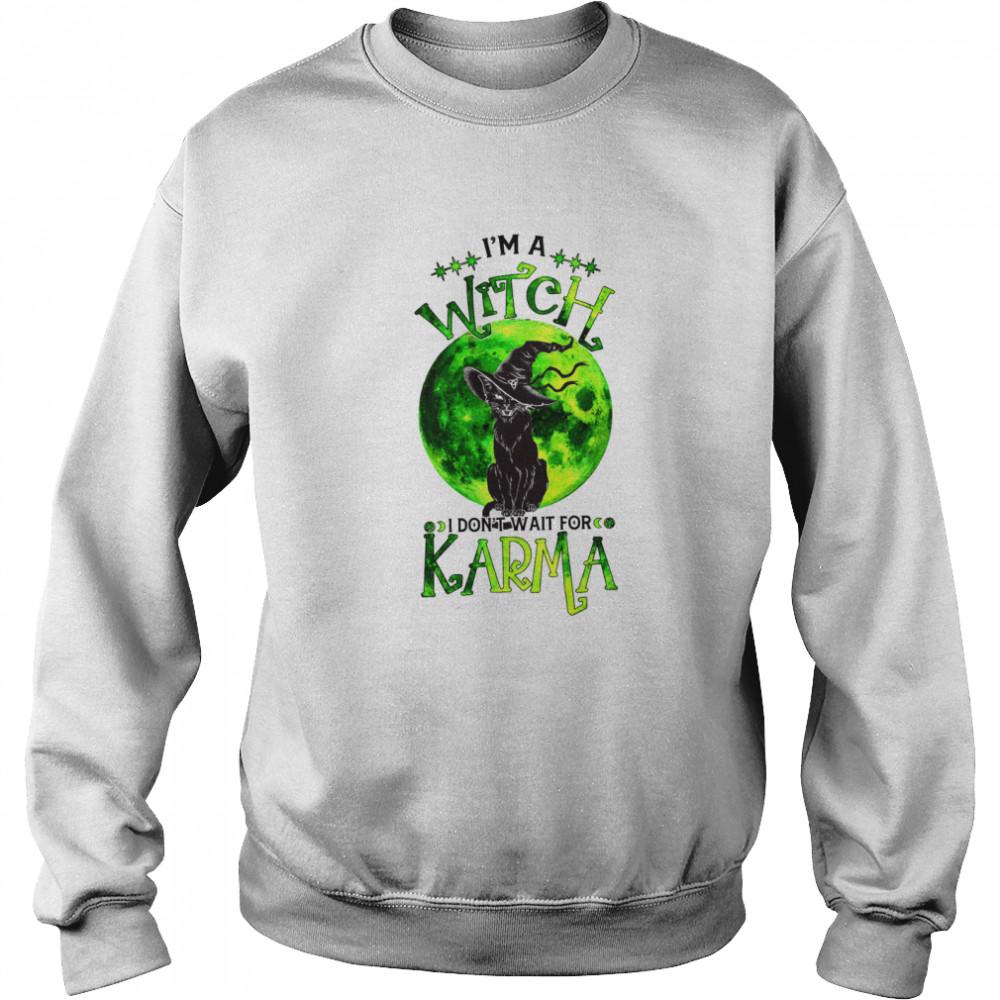 Black Cat I'm a witch i don't wait for karma shirt Unisex Sweatshirt