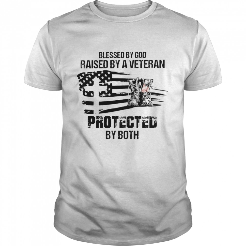 Blessed by God raised by a veteran protected by both shirt Classic Men's T-shirt