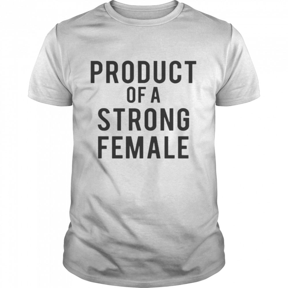 Product of a strong female shirt Classic Men's T-shirt