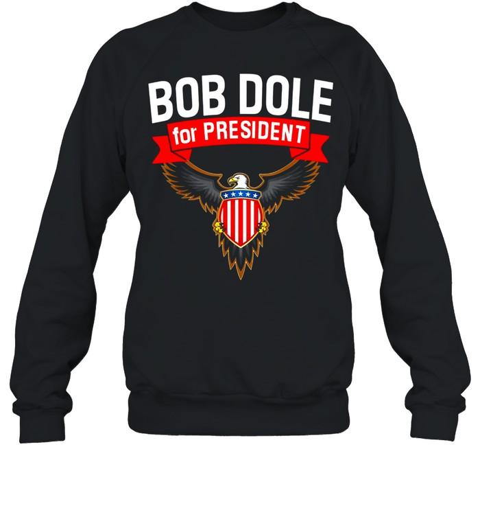 Bob Dole For President Dole America shirt Unisex Sweatshirt
