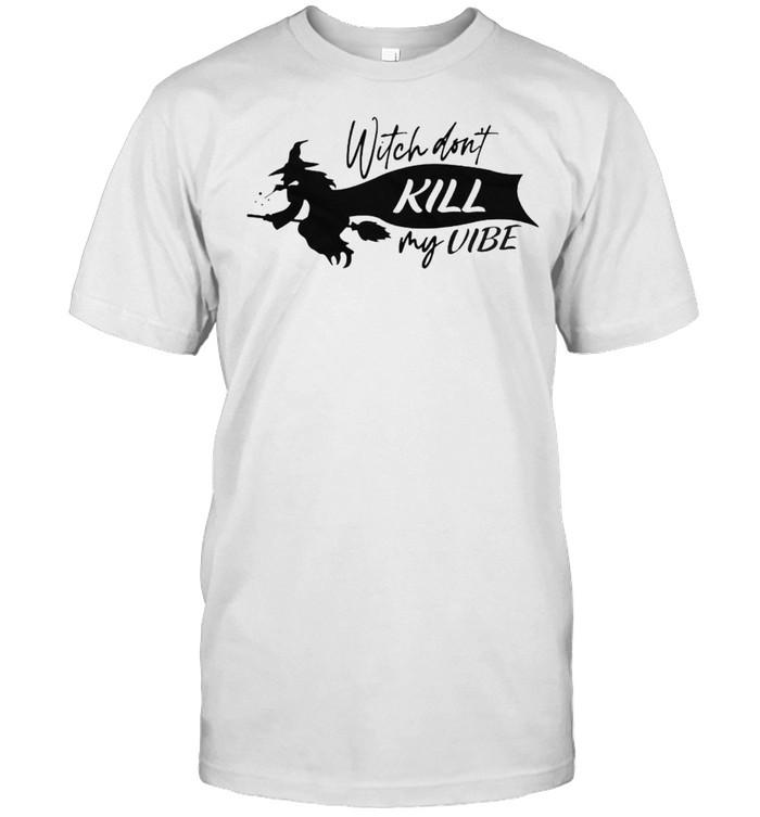 Witch don't kill my vibe shirt Classic Men's T-shirt