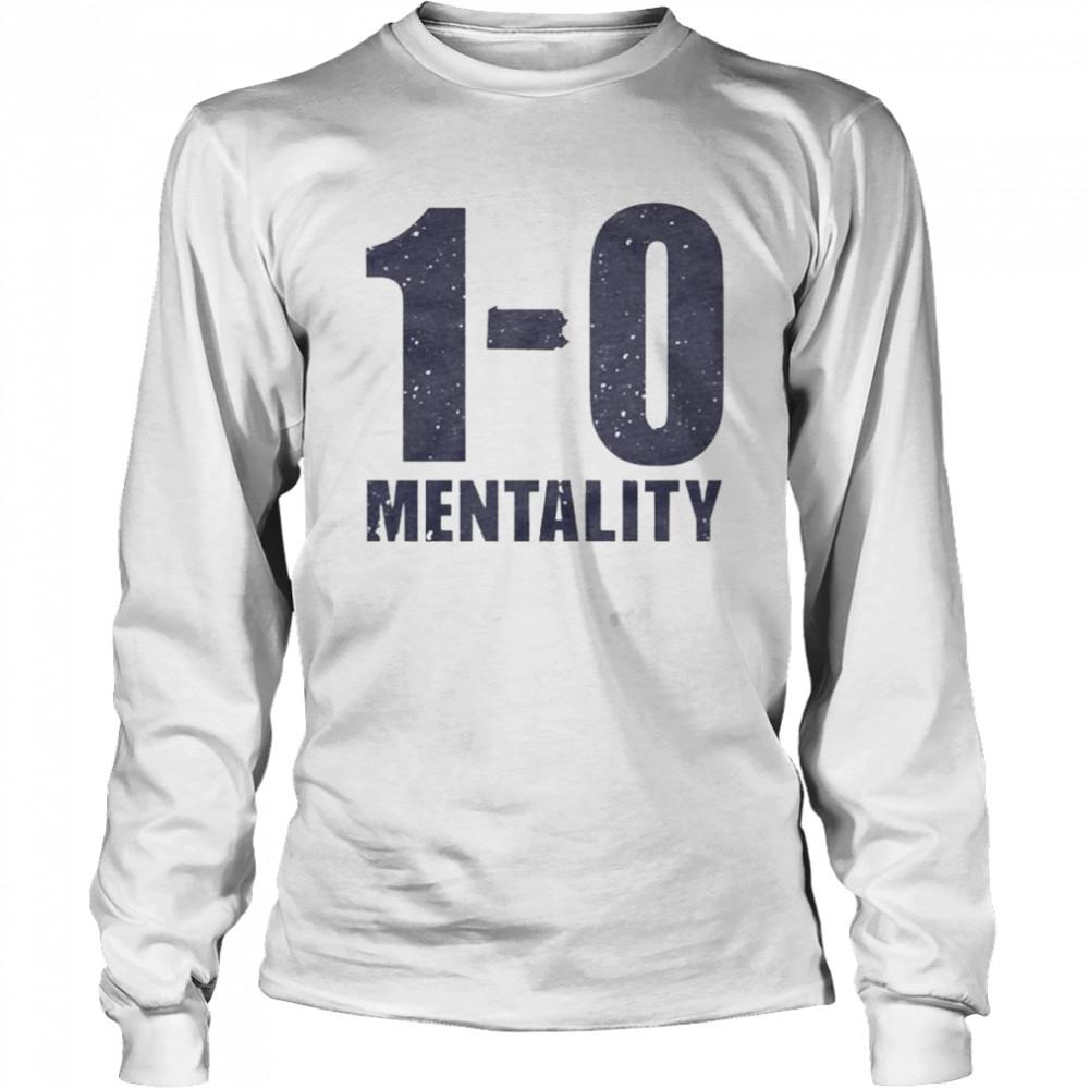 1-0 Mentality shirt Long Sleeved T-shirt