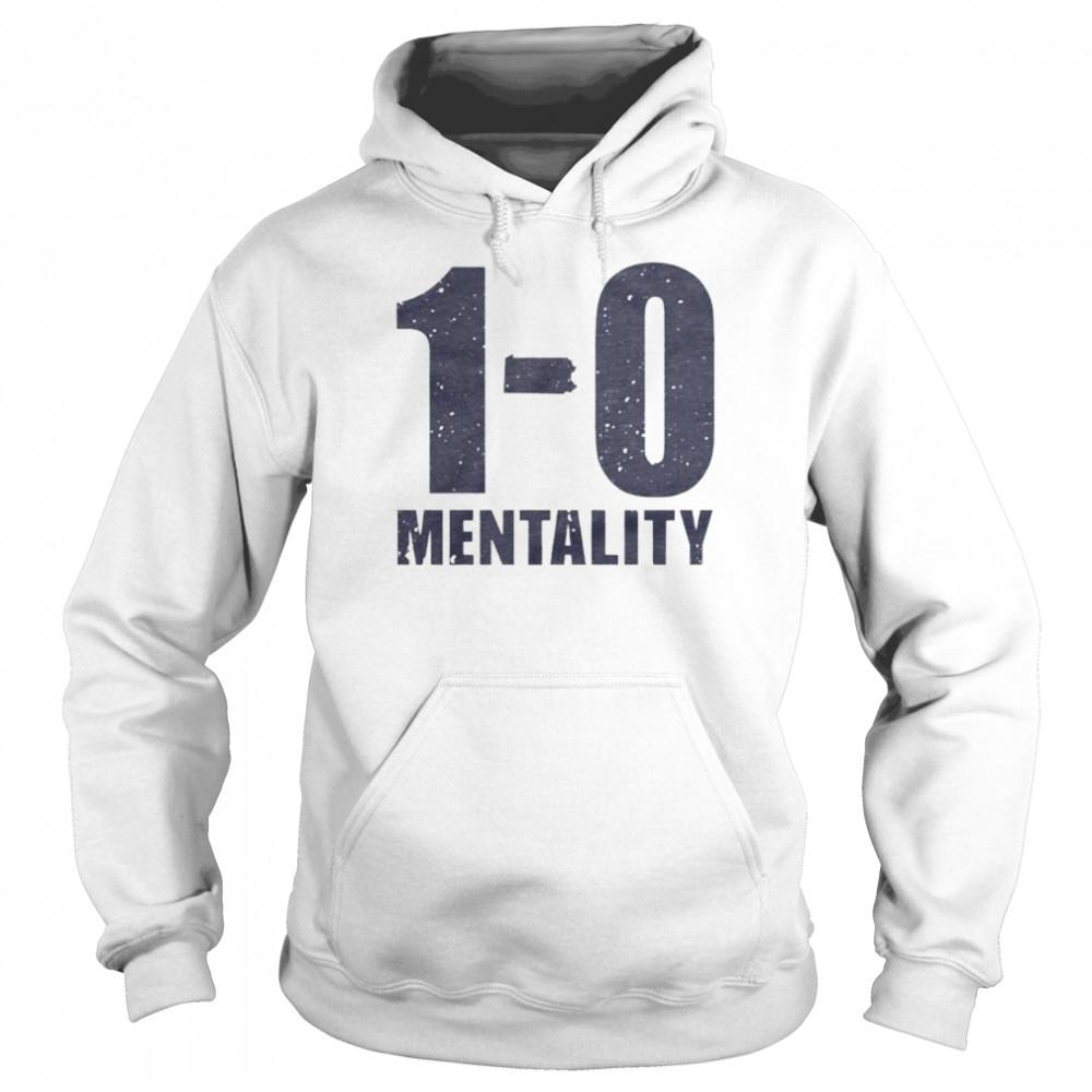 1-0 Mentality shirt Unisex Hoodie