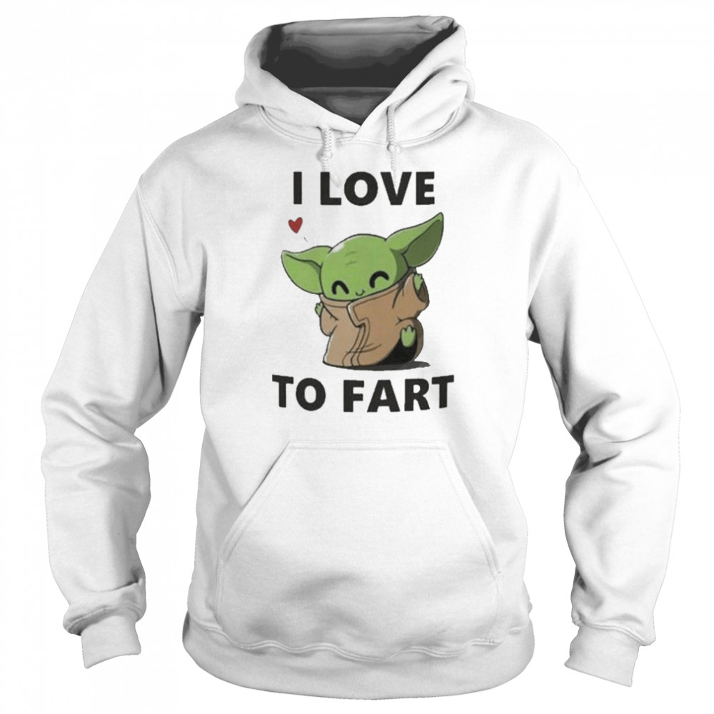 Baby Yoda The Child I Love To Fart  Unisex Hoodie