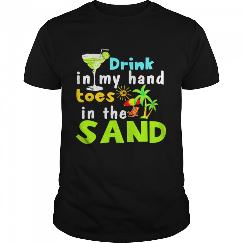 Tequila drink in my hand toes in the sand shirt Classic Men's T-shirt