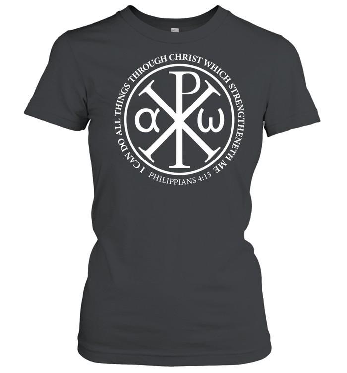 Christian Chi Rho Bible Quote Philippians 413  Classic Women's T-shirt