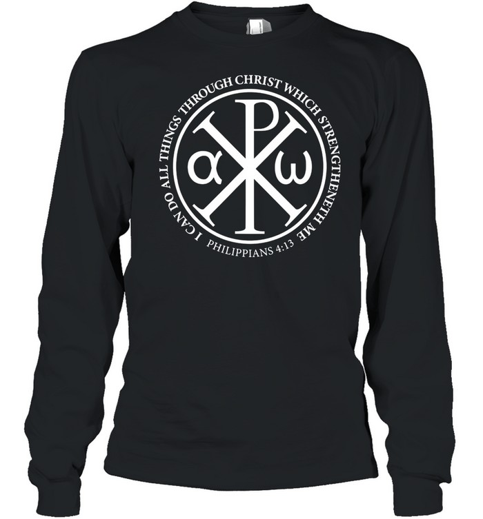 Christian Chi Rho Bible Quote Philippians 413  Long Sleeved T-shirt