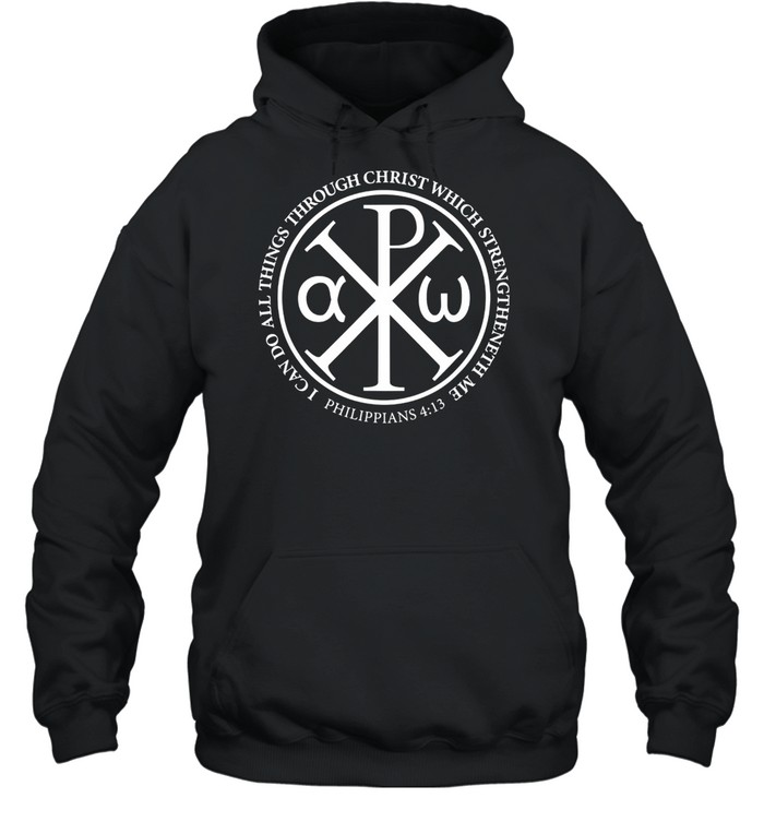 Christian Chi Rho Bible Quote Philippians 413  Unisex Hoodie