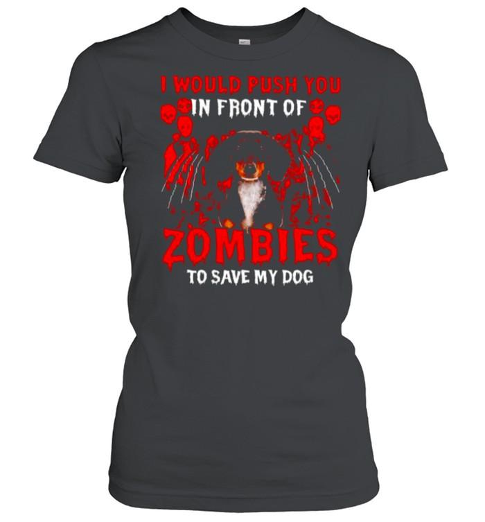 Dachshund I would push you in front of zombies shirt Classic Women's T-shirt