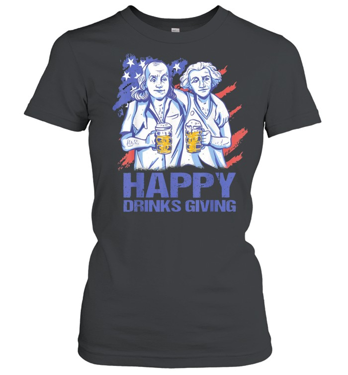 Happy Drinks Giving Thanksgiving Party Patriotic US Flag shirt Classic Women's T-shirt