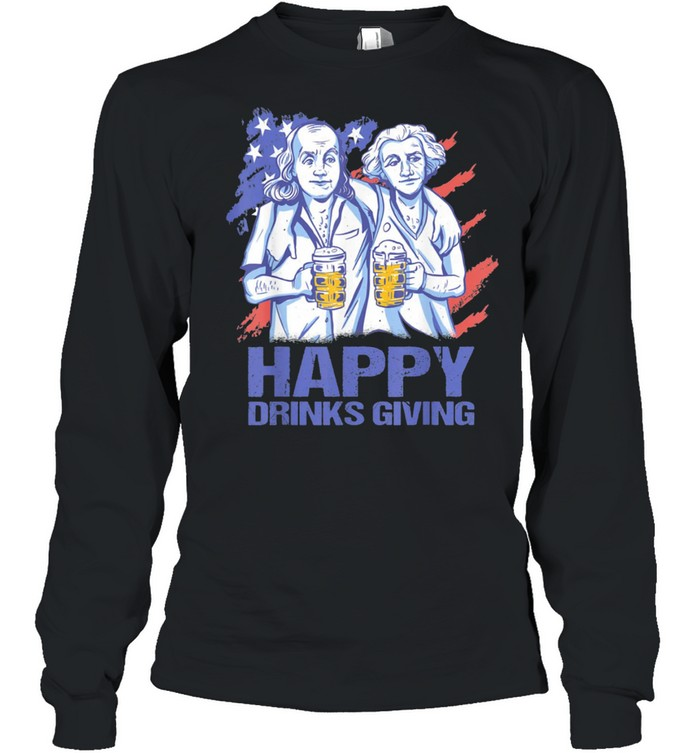 Happy Drinks Giving Thanksgiving Party Patriotic US Flag shirt Long Sleeved T-shirt