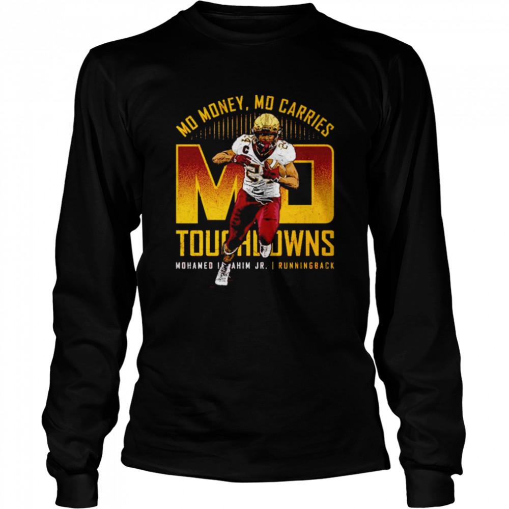 Mohamed Ibrahim Jr. Mo Touchdowns Mo Money Mo Carries shirt Long Sleeved T-shirt
