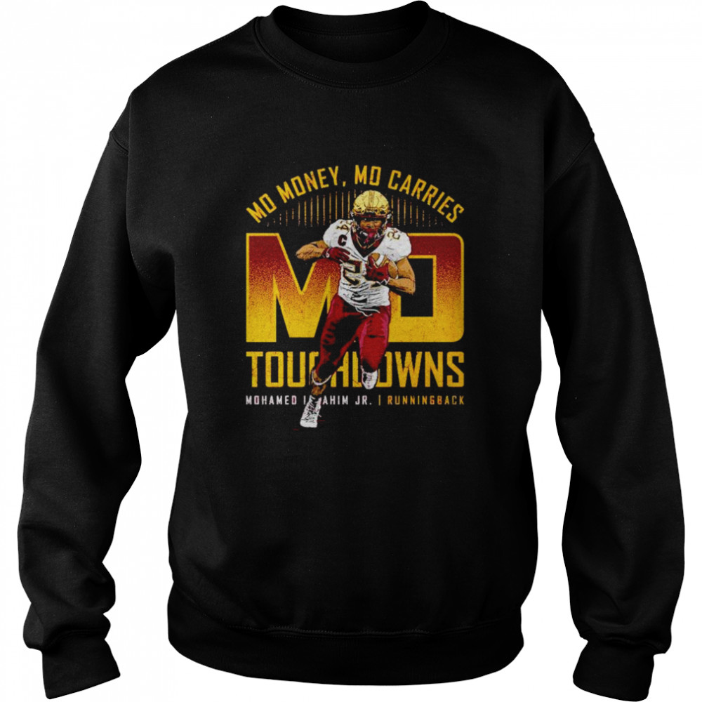 Mohamed Ibrahim Jr. Mo Touchdowns Mo Money Mo Carries shirt Unisex Sweatshirt
