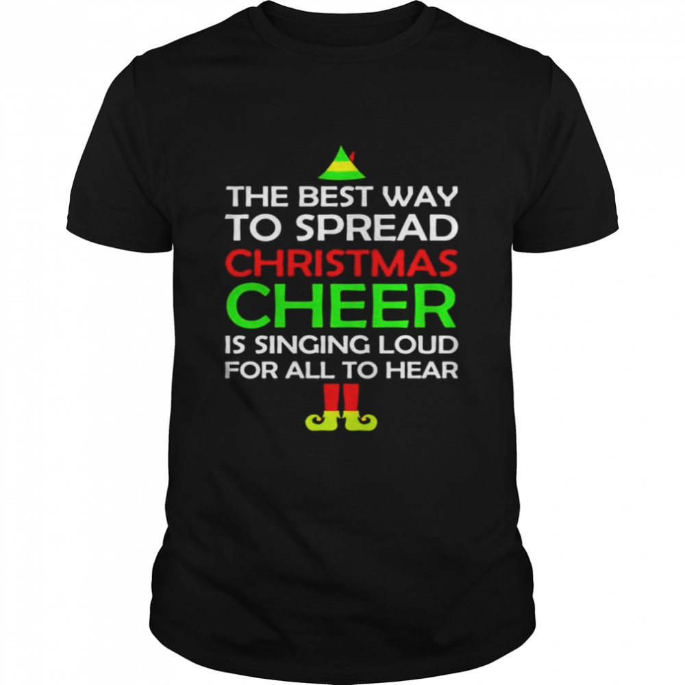 eLF the best way to spread Christmas cheer shirt