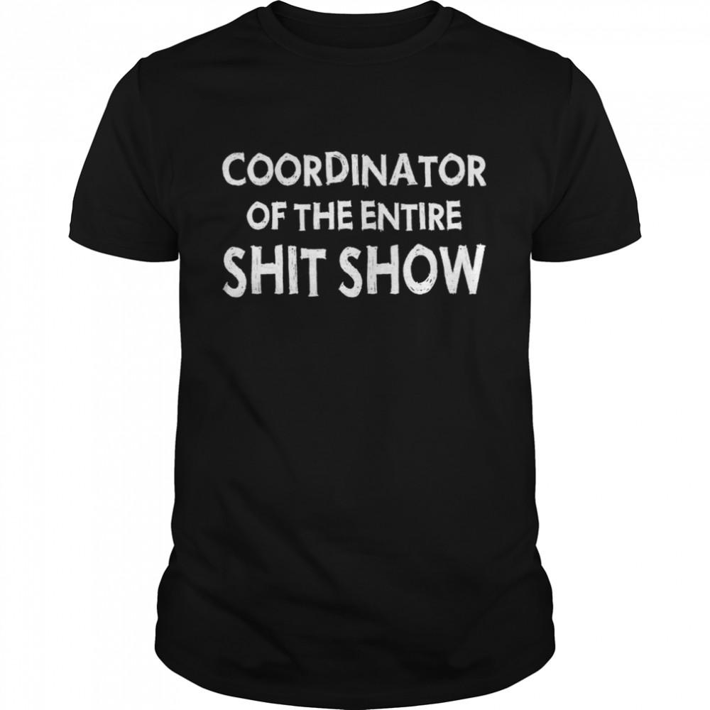 Coordinator of the entire shit show t-shirt Classic Men's T-shirt