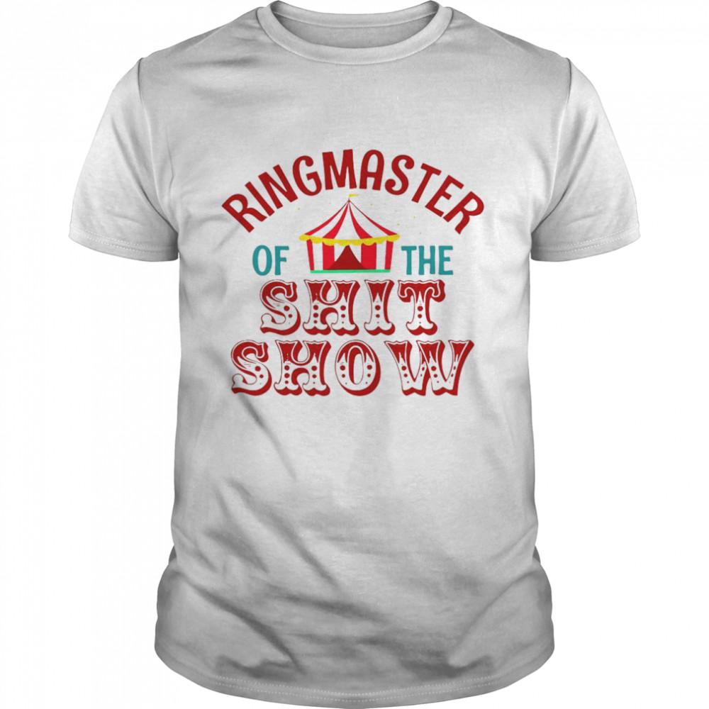 Ringmaster Of The Shit Show  Classic Men's T-shirt