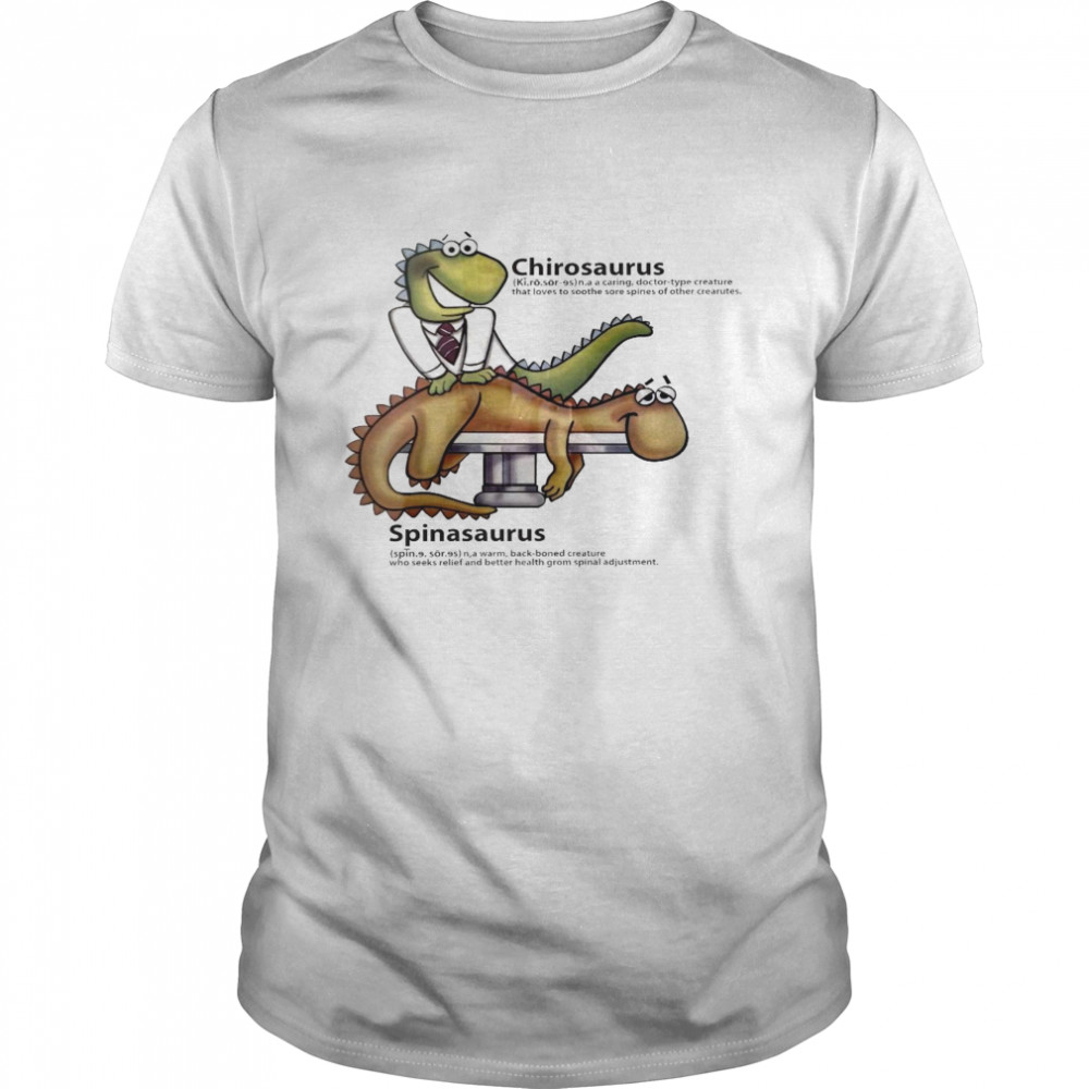 Chirosaurus a caring doctor type creature that loves to soothe core spines of other creatures shirt Classic Men's T-shirt