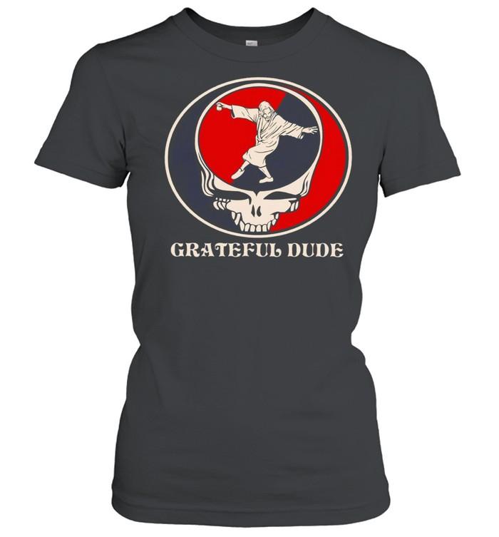 Grateful dude shirt Classic Women's T-shirt