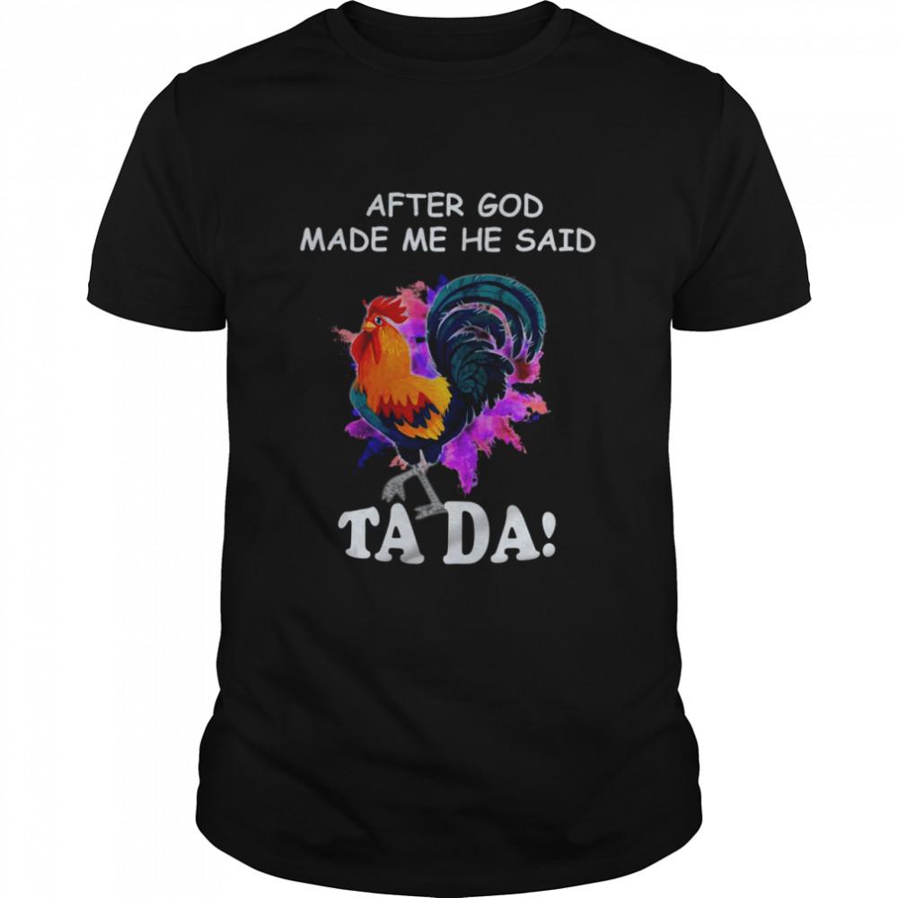 After God Made me He Said ta Da  Classic Men's T-shirt