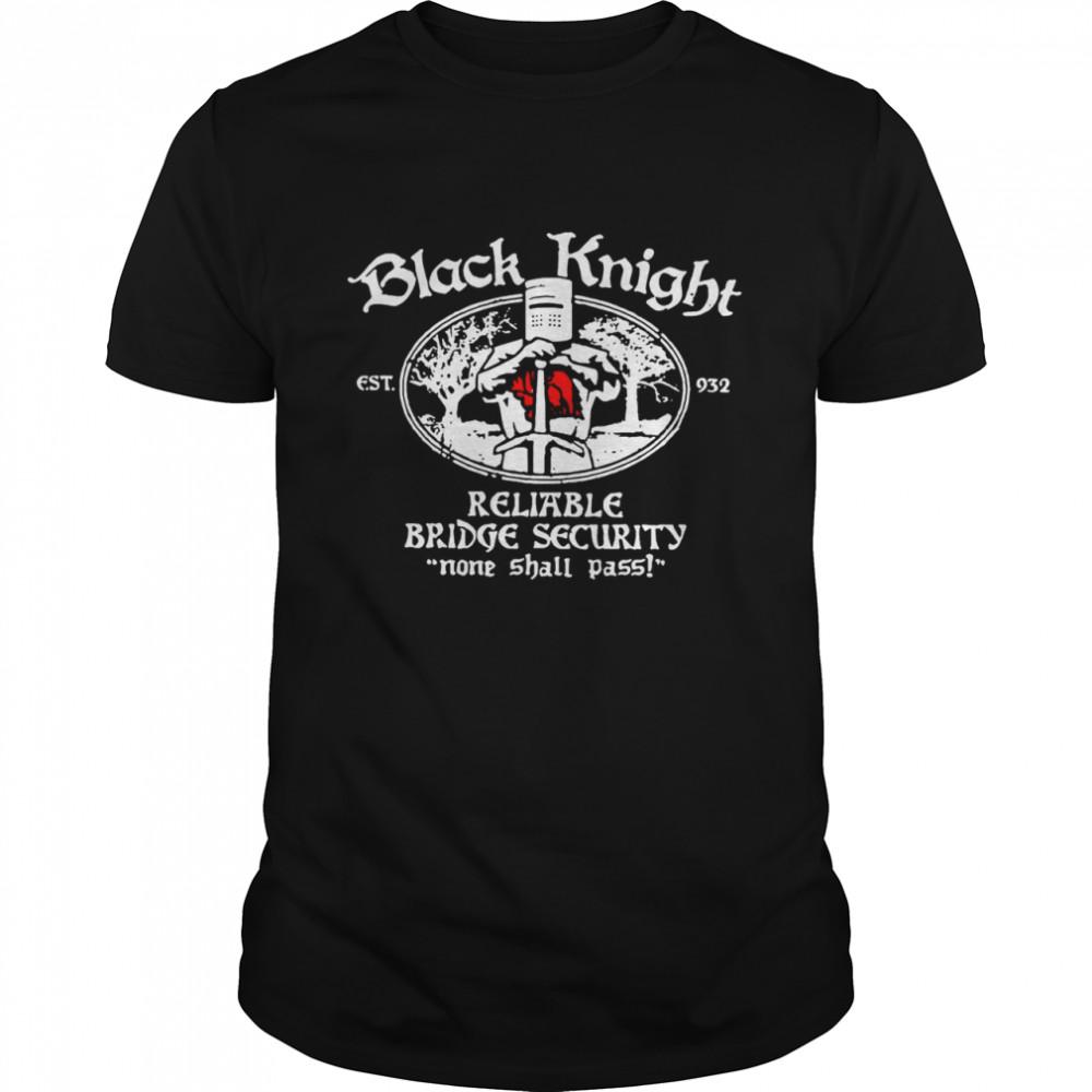 Black Knife Est 932 Reliable Bridge Security None Shall Pass  Classic Men's T-shirt