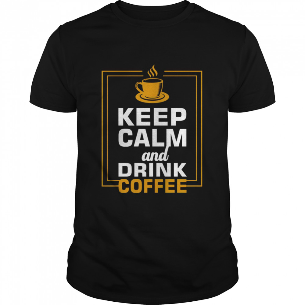 Keep calm and drink coffee shirt Classic Men's T-shirt