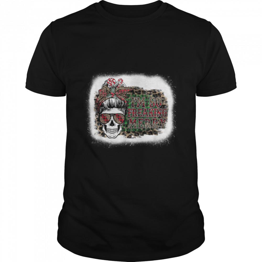 I'm So Freaking Merry Christmas Leopard Bleached Messy Bun T-Shirt B09JYHYDFV